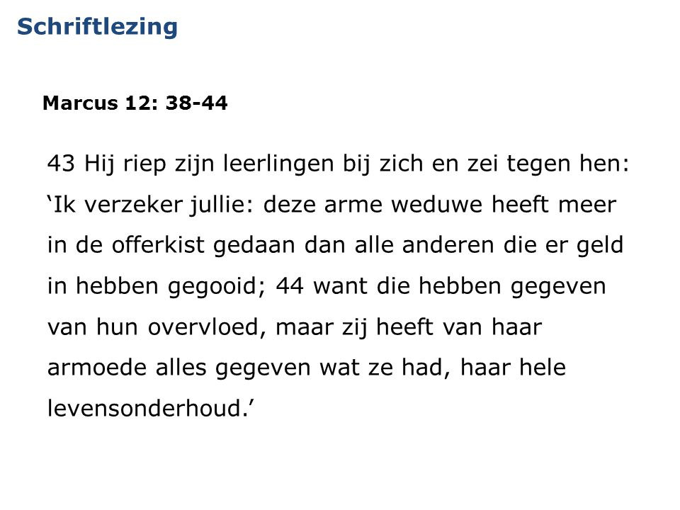 Schriftlezing Marcus 12: 38-44.
