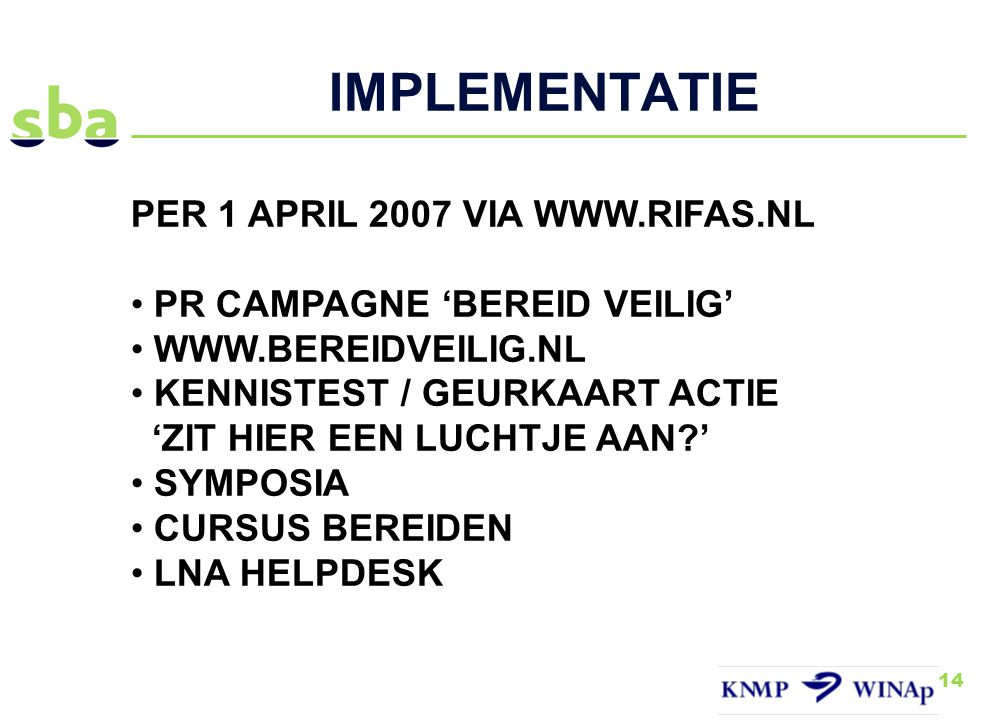 IMPLEMENTATIE PER 1 APRIL 2007 VIA WWW.RIFAS.NL