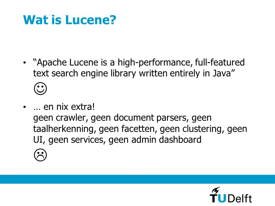 Wat is Lucene Apache Lucene is a high-performance, full-featured text search engine library written entirely in Java 