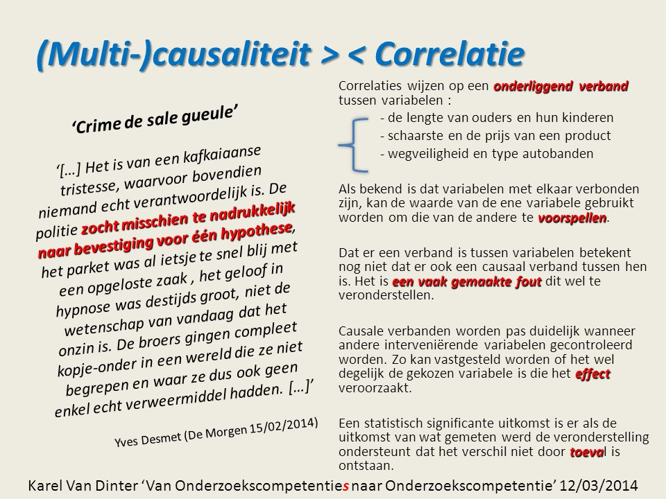 (Multi-)causaliteit > < Correlatie