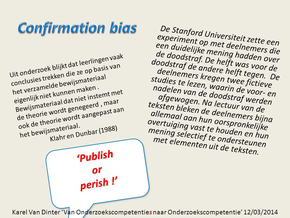 Confirmation bias 'Publish or perish !'