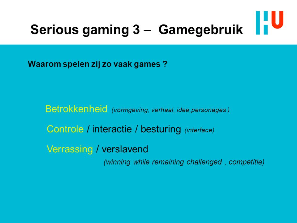 Serious gaming 3 – Gamegebruik