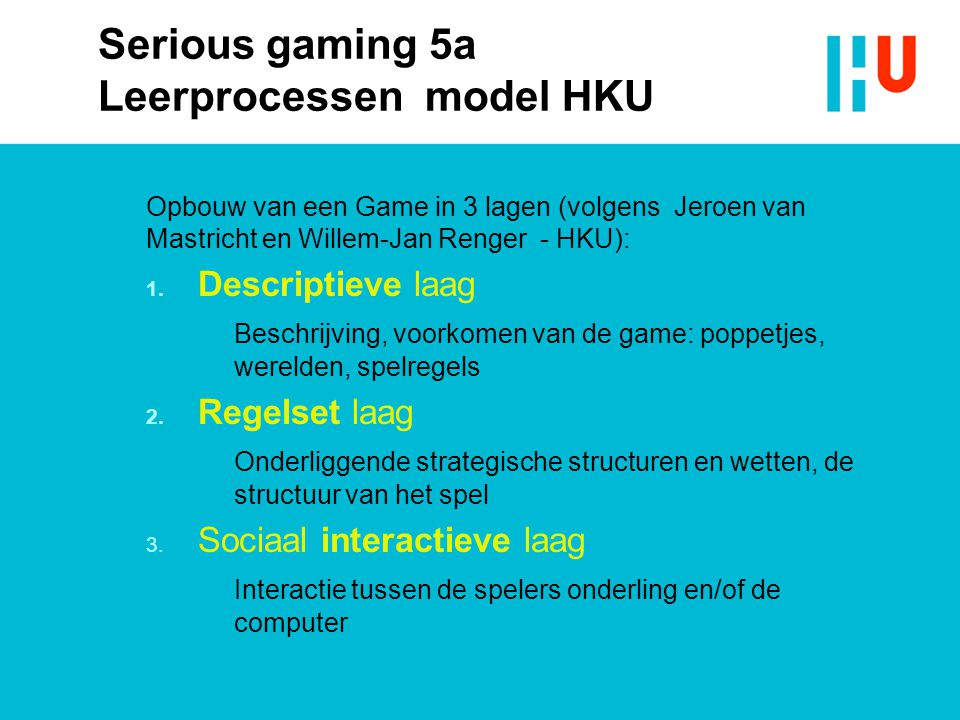 Serious gaming 5a Leerprocessen model HKU