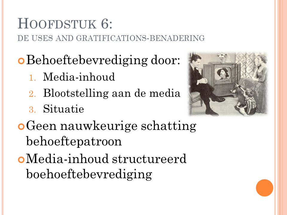 Hoofdstuk 6: de uses and gratifications-benadering