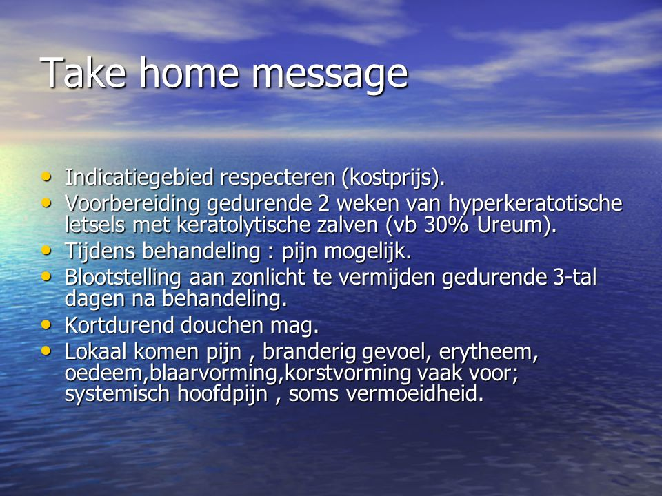 Take home message Indicatiegebied respecteren (kostprijs).