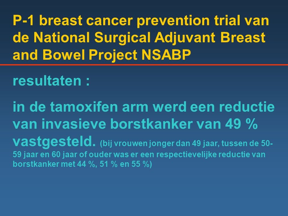 P-1 breast cancer prevention trial van de National Surgical Adjuvant Breast and Bowel Project NSABP