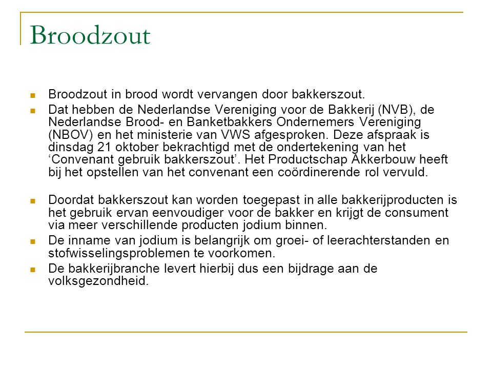 Broodzout Broodzout in brood wordt vervangen door bakkerszout.