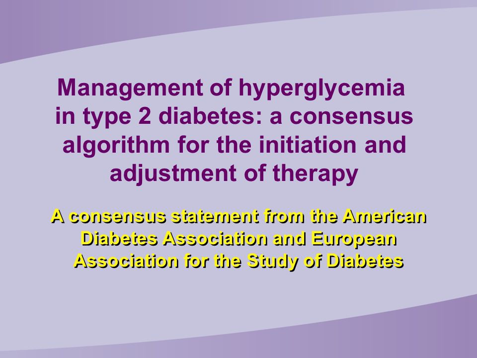 Management of hyperglycemia in type 2 diabetes: a consensus
