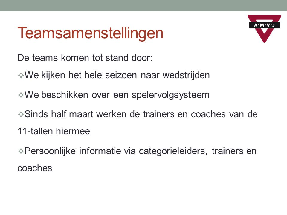 Teamsamenstellingen De teams komen tot stand door: