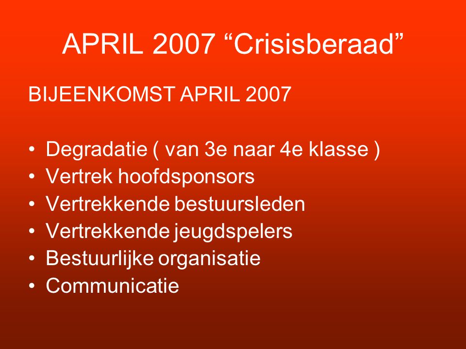 APRIL 2007 Crisisberaad BIJEENKOMST APRIL 2007