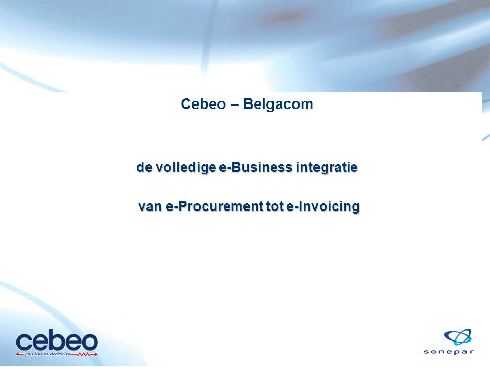 de volledige e-Business integratie van e-Procurement tot e-Invoicing