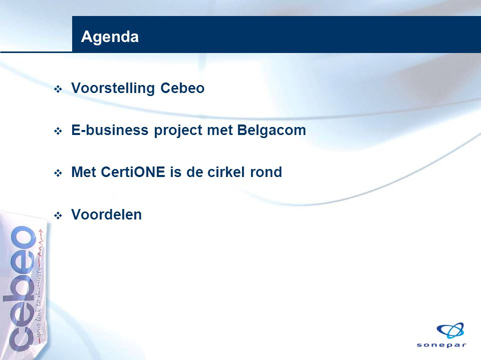 Agenda Voorstelling Cebeo E-business project met Belgacom