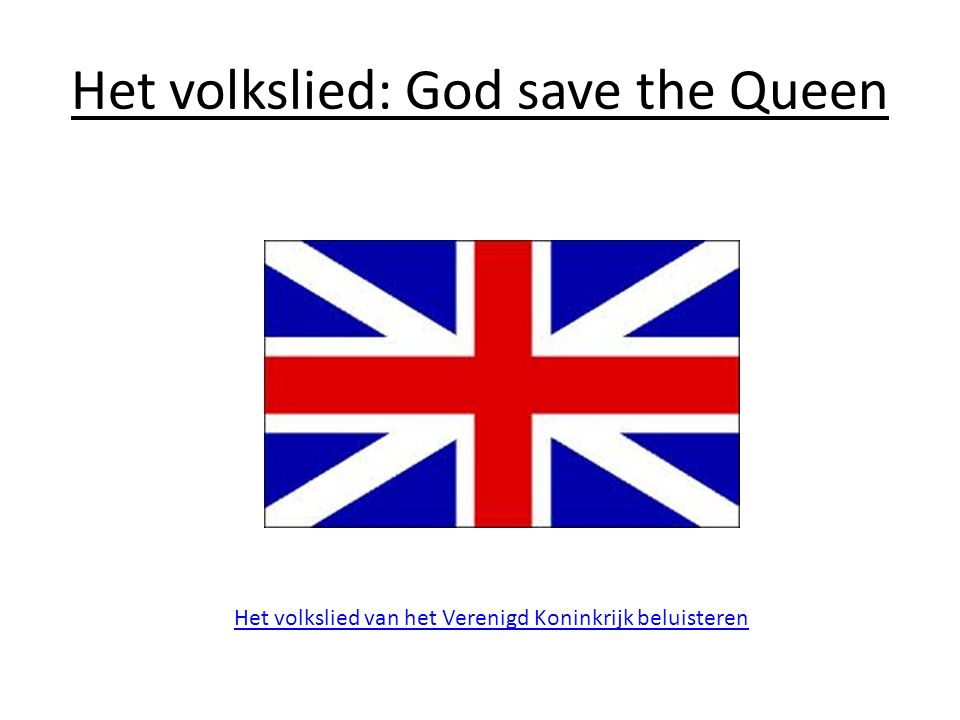 Het volkslied: God save the Queen