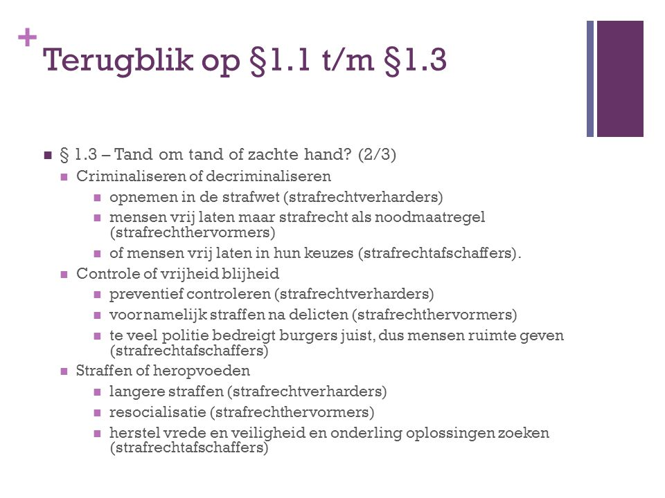 Terugblik op §1.1 t/m §1.3 § 1.3 – Tand om tand of zachte hand (2/3)