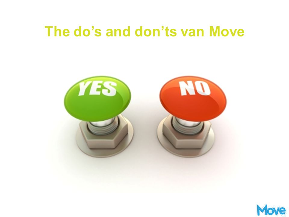 The do's and don'ts van Move