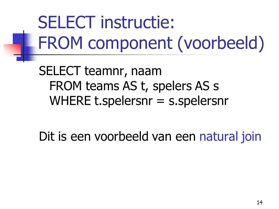 SELECT instructie: FROM component (voorbeeld)