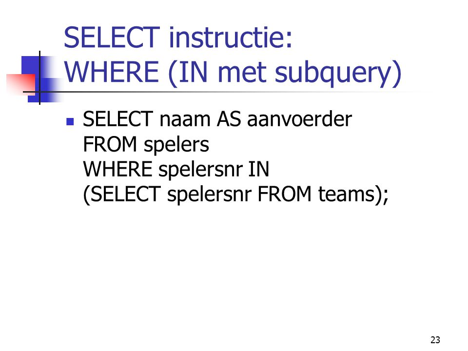 SELECT instructie: WHERE (IN met subquery)