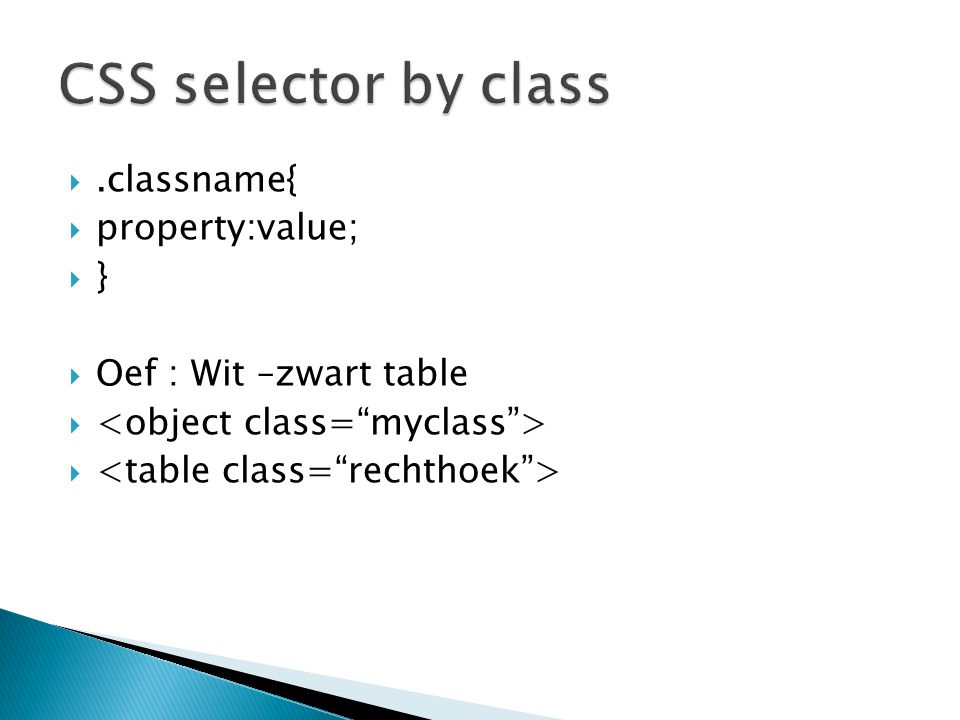 CSS selector by class .classname{ property:value; }