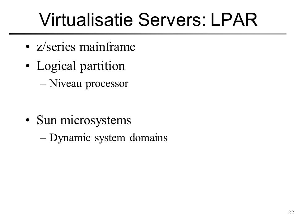 Virtualisatie Servers: LPAR