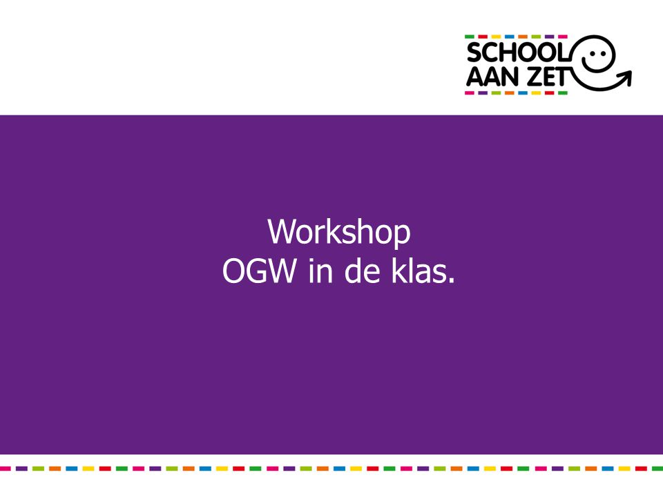 Workshop OGW in de klas.