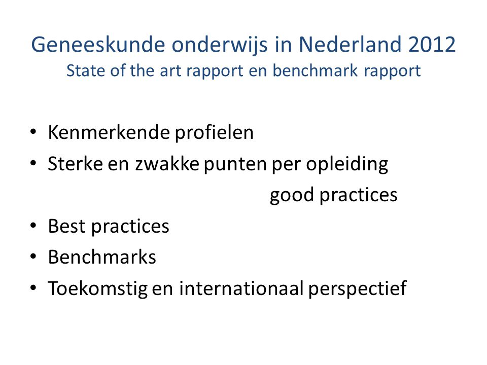 Geneeskunde onderwijs in Nederland 2012 State of the art rapport en benchmark rapport