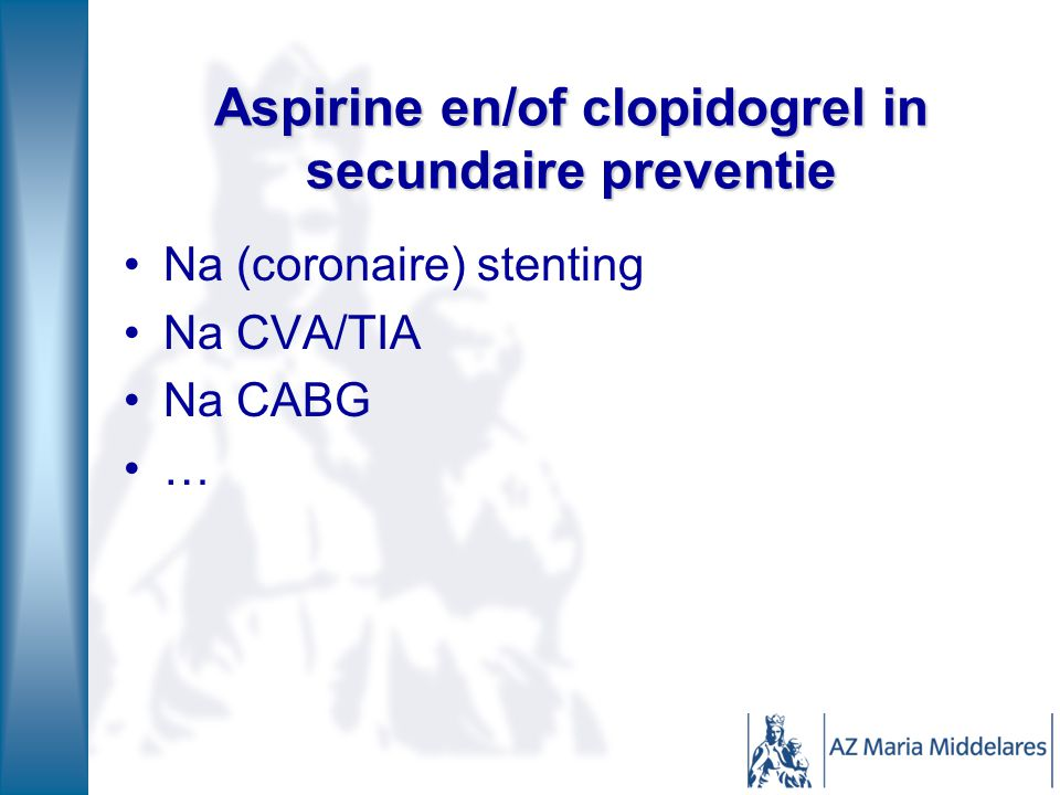Aspirine en/of clopidogrel in secundaire preventie