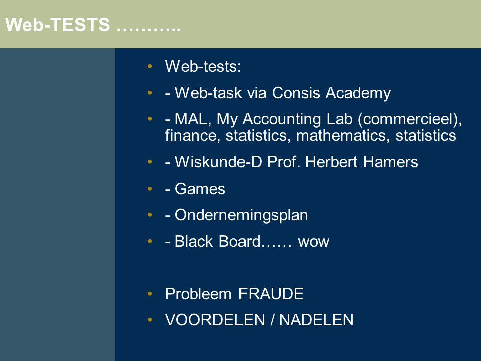 Web-TESTS ……….. Web-tests: - Web-task via Consis Academy