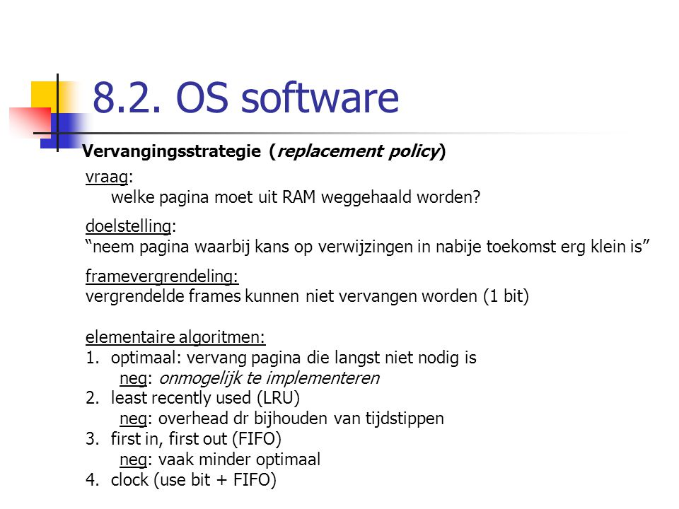8.2. OS software Vervangingsstrategie (replacement policy) vraag: