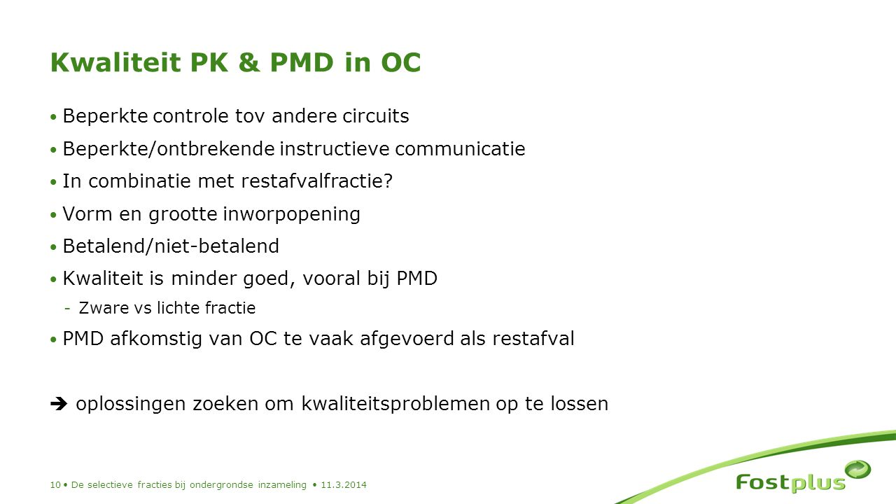 Kwaliteit PK & PMD in OC Beperkte controle tov andere circuits