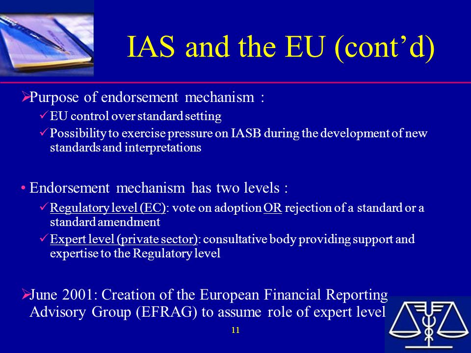 IAS and the EU (cont'd) Purpose of endorsement mechanism :