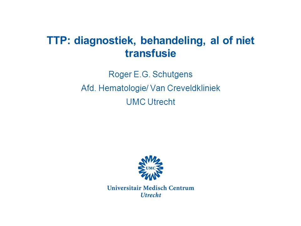 TTP: diagnostiek, behandeling, al of niet transfusie
