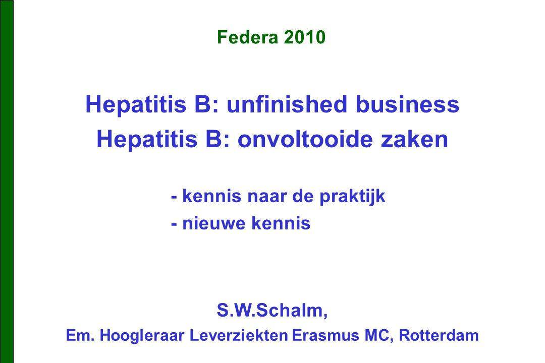Hepatitis B: unfinished business Hepatitis B: onvoltooide zaken