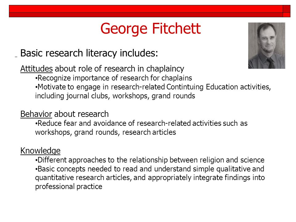 George Fitchett Basic research literacy includes: