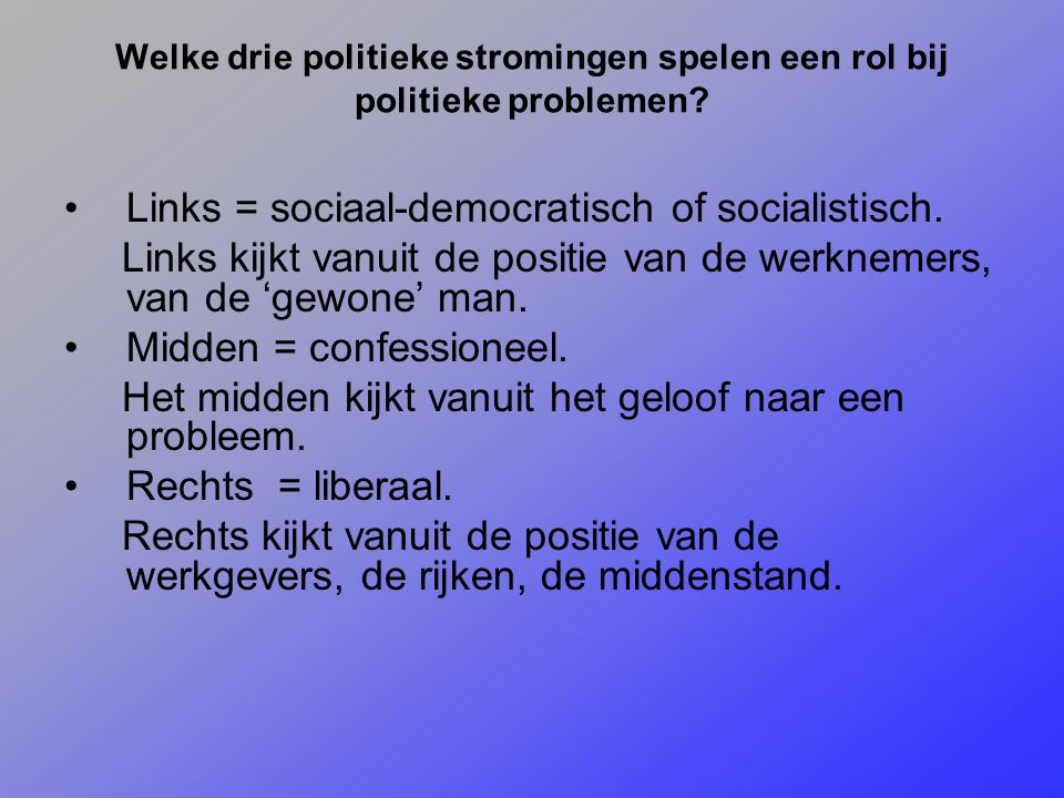 Links = sociaal-democratisch of socialistisch.