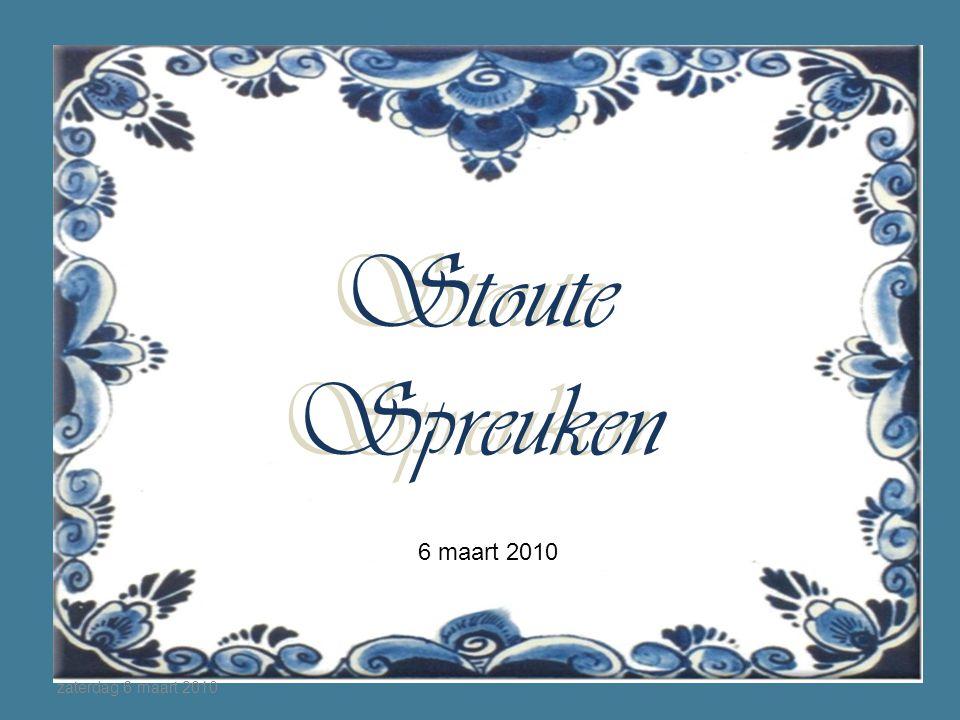 spreuken over maart Stoute Spreuken Stoute Spreuken 6 maart 2010 zaterdag 6 maart ppt  spreuken over maart