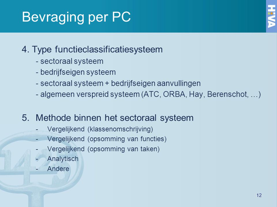 Bevraging per PC 4. Type functieclassificatiesysteem