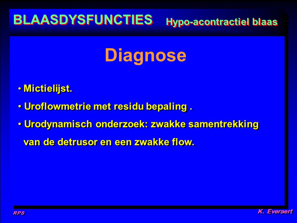 Diagnose BLAASDYSFUNCTIES Hypo-acontractiel blaas