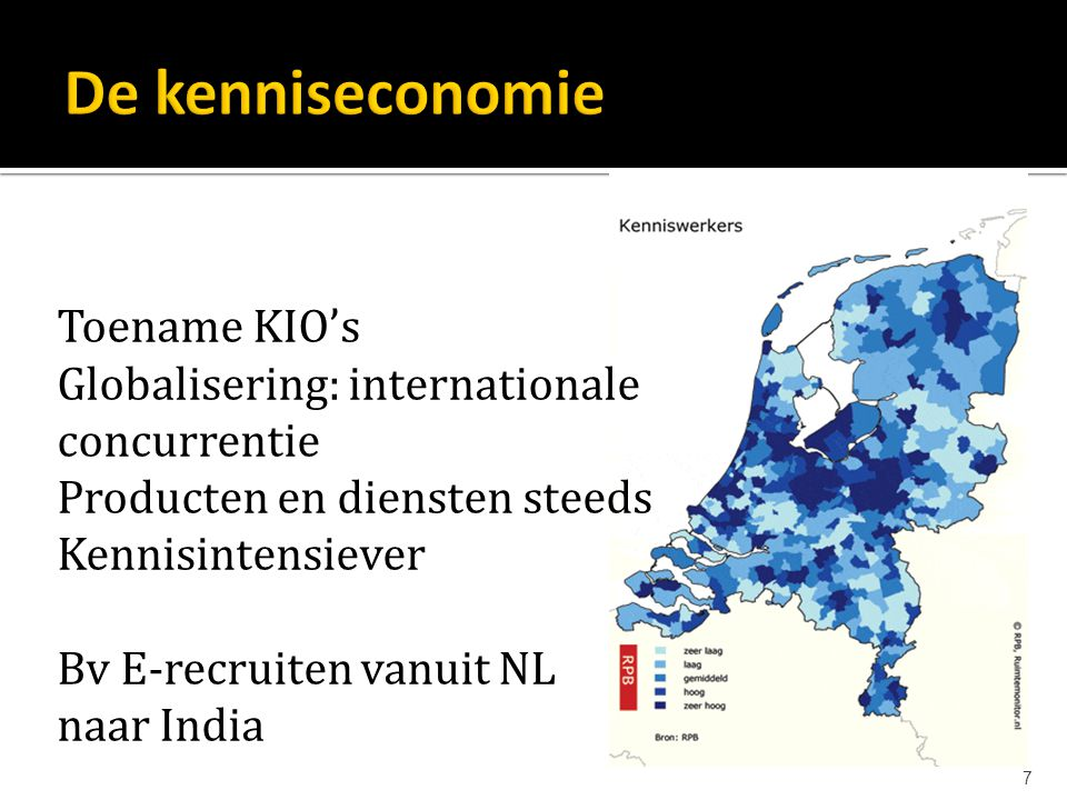 De kenniseconomie Toename KIO's Globalisering: internationale