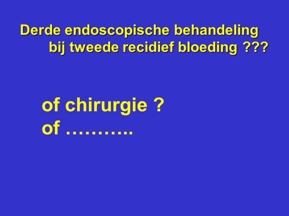 of chirurgie of ……….. Derde endoscopische behandeling