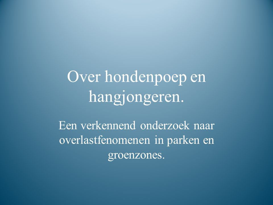 Over hondenpoep en hangjongeren.