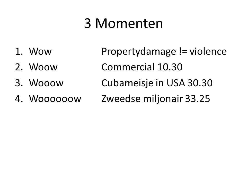 3 Momenten Wow Propertydamage != violence Woow Commercial 10.30