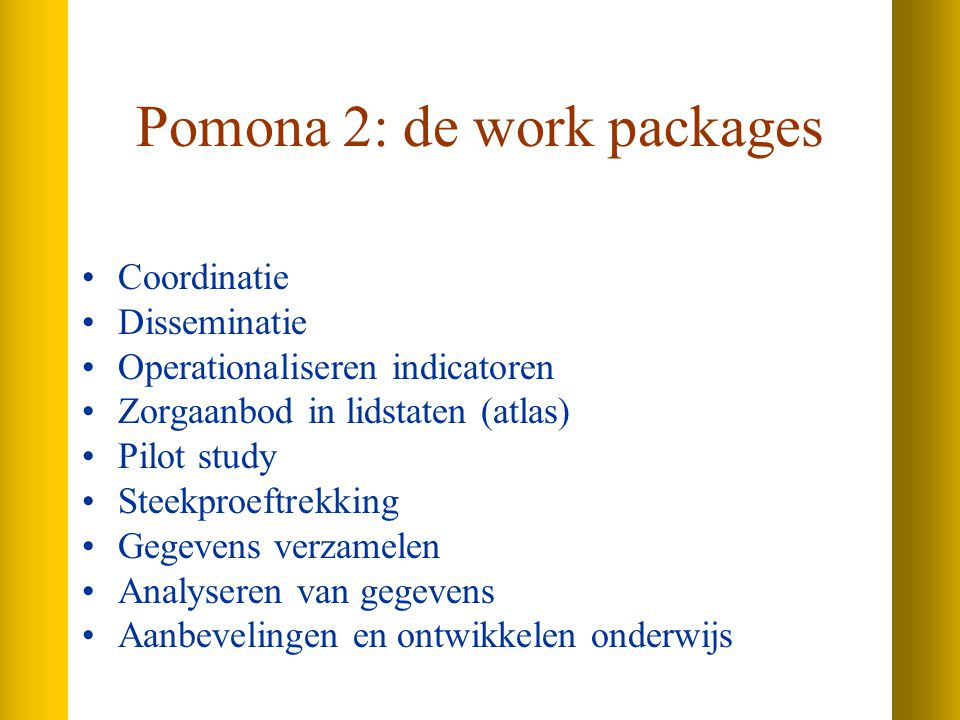 Pomona 2: de work packages