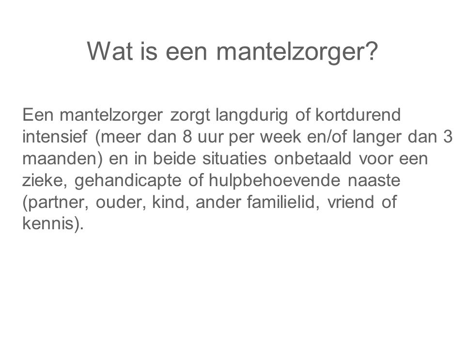Wat is een mantelzorger