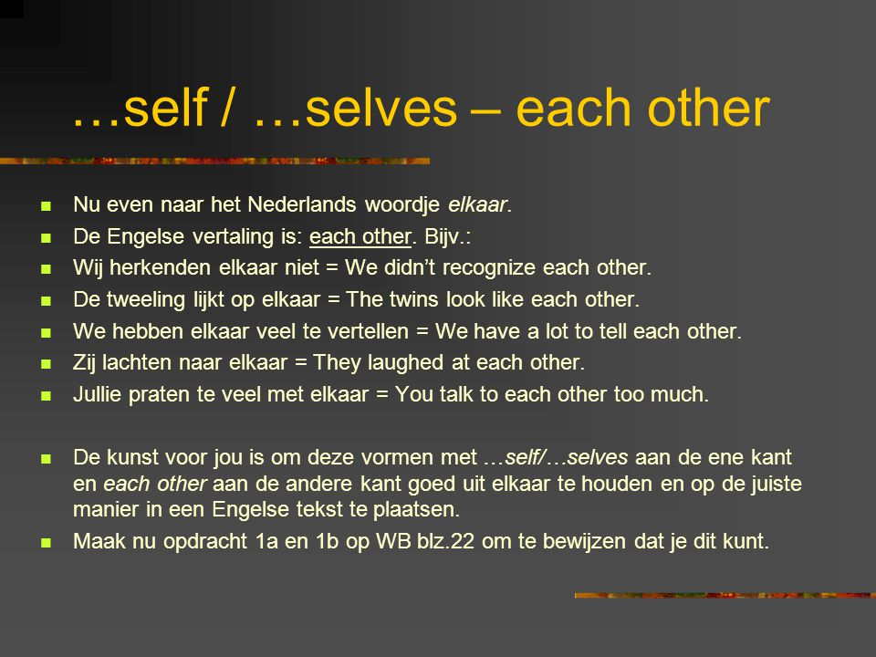 …self / …selves – each other