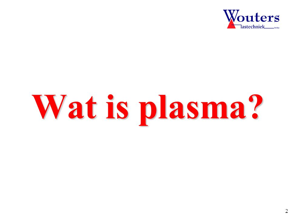 Wat is plasma