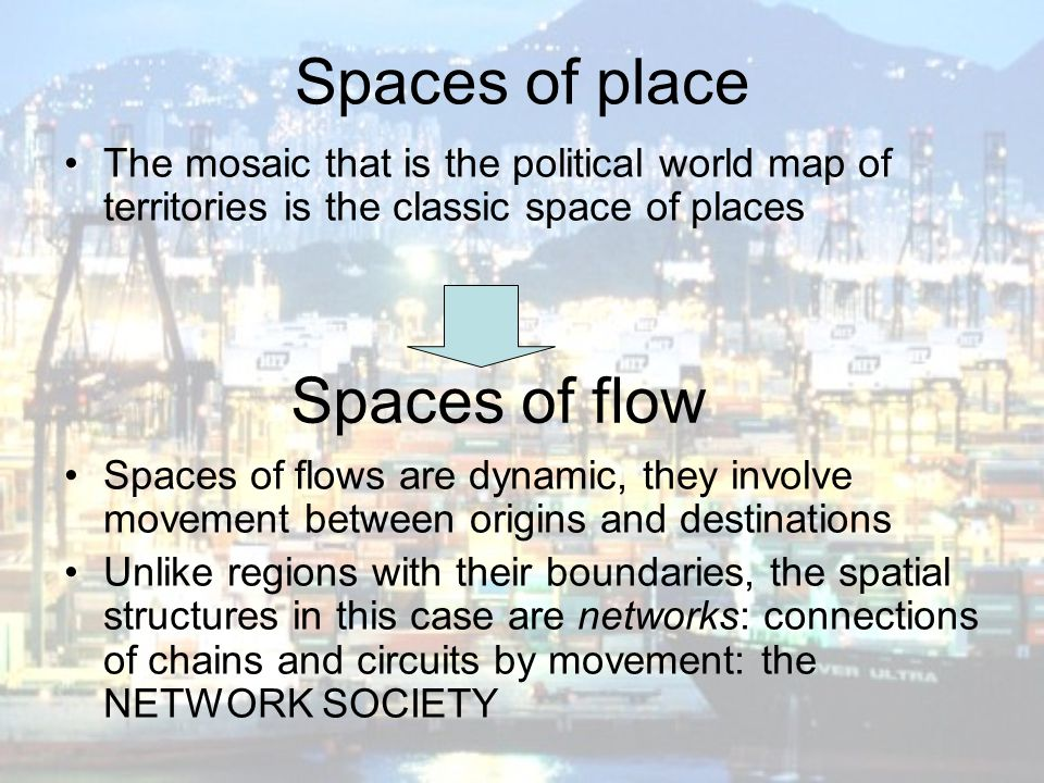 Spaces of place Spaces of flow