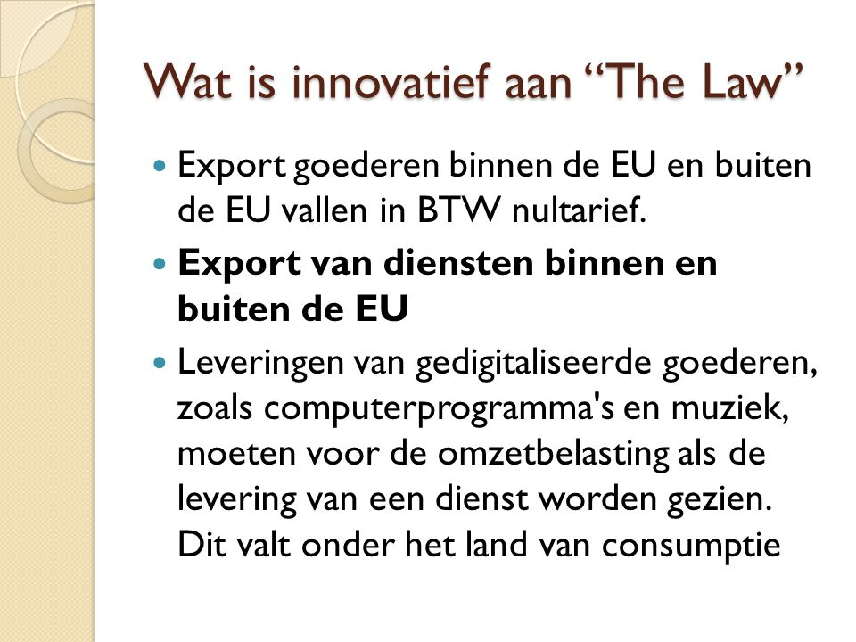 Wat is innovatief aan The Law