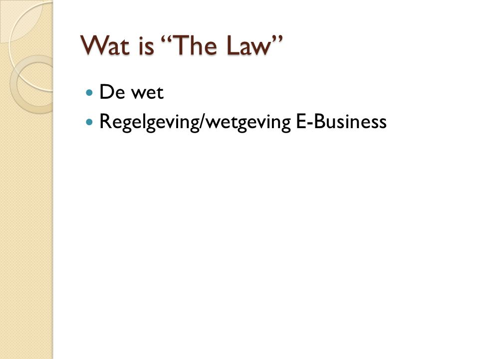 Wat is The Law De wet Regelgeving/wetgeving E-Business