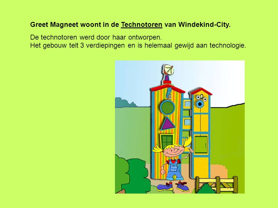 Greet Magneet woont in de Technotoren van Windekind-City.