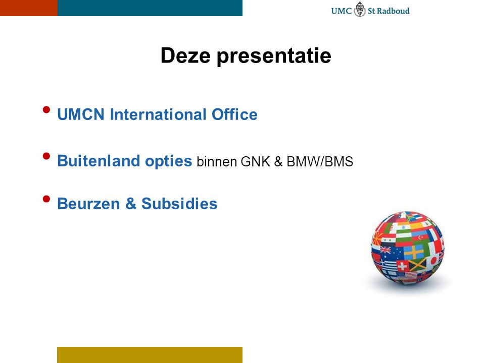 Deze presentatie UMCN International Office